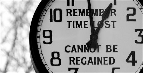 Remember time lost cannot be regained